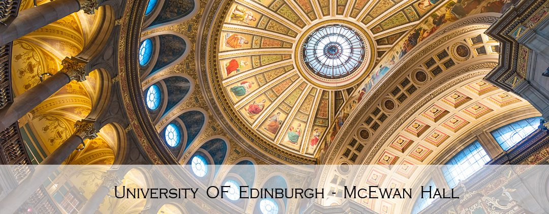 University of Edinburgh – McEwan Hall (Preview Event)